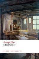 Silas Marner: The Weaver of Raveloe - Oxford World's Classics (Paperback)