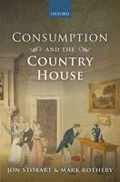 Consumption and the Country House (Hardback)