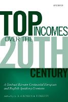 Top Incomes Over the Twentieth Century: A Contrast Between Continental European and English-Speaking Countries (Paperback)
