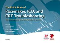 The EHRA Book of Pacemaker, ICD, and CRT Troubleshooting: Case-based learning with multiple choice questions - The European Society of Cardiology Series (Hardback)