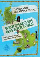 Wordsmiths and Warriors: The English-Language Tourist's Guide to Britain (Paperback)