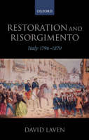 Restoration and Risorgimento: Italy 1796 - 1870 (Paperback)
