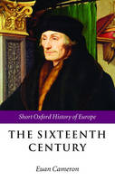 The Sixteenth Century - The Short Oxford History of Europe (Paperback)
