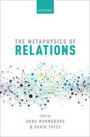 The Metaphysics of Relations - Mind Association Occasional Series (Hardback)