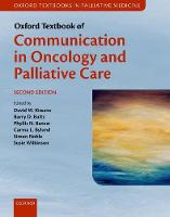 Oxford Textbook of Communication in Oncology and Palliative Care - Oxford Textbooks in Palliative Medicine (Hardback)