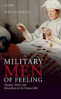 Military Men of Feeling: Emotion, Touch, and Masculinity in the Crimean War (Hardback)