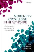 Mobilizing Knowledge in Healthcare: Challenges for Management and Organization (Hardback)