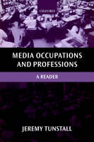 Media Occupations and Professions: A Reader - Oxford Readers in Media and Communication Series (Paperback)