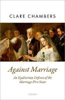 Against Marriage: An Egalitarian Defence of the Marriage-Free State (Hardback)