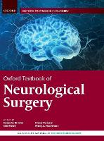Oxford Textbook of Neurological Surgery - Oxford Textbooks in Surgery (Hardback)
