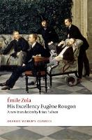 His Excellency Eugene Rougon - Oxford World's Classics (Paperback)