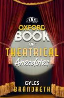 The Oxford Book of Theatrical Anecdotes (Hardback)