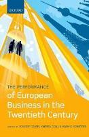 The Performance of European Business in the Twentieth Century (Hardback)