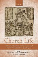 Church Life: Pastors, Congregations, and the Experience of Dissent in Seventeenth-Century England (Hardback)