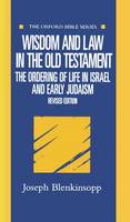 Wisdom and Law in the Old Testament: The Ordering of Life in Israel and Early Judaism - Oxford Bible Series (Hardback)