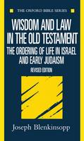 Wisdom and Law in the Old Testament: The Ordering of Life in Israel and Early Judaism - Oxford Bible Series (Paperback)