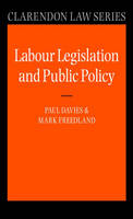 Labour Legislation and Public Policy: A Contemporary History - Clarendon Law Series (Hardback)