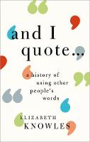 'And I quote...': A history of using other people's words (Hardback)