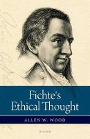 Fichte's Ethical Thought (Hardback)
