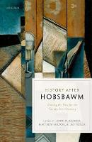 History after Hobsbawm: Writing the Past for the Twenty-First Century (Hardback)