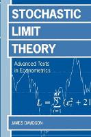 Stochastic Limit Theory: An Introduction for Econometricians - Advanced Texts in Econometrics (Paperback)