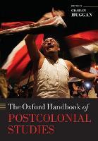 The Oxford Handbook of Postcolonial Studies - Oxford Handbooks (Paperback)