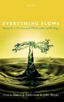 Everything Flows: Towards a Processual Philosophy of Biology (Hardback)