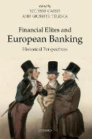 Financial Elites and European Banking: Historical Perspectives (Hardback)