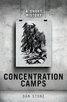 Concentration Camps: A Short History (Hardback)