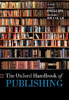 The Oxford Handbook of Publishing - Oxford Handbooks (Hardback)