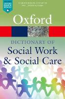 A Dictionary of Social Work and Social Care - Oxford Quick Reference (Paperback)