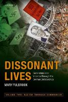 Dissonant Lives: Generations and Violence Through the German Dictatorships, Vol. 2: Nazism through Communism (Paperback)