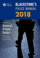 Blackstone's Police Manual Volume 4: General Police Duties 2018 - Blackstone's Police Manuals (Paperback)