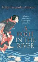 A Foot in the River: Why Our Lives Change - and the Limits of Evolution (Paperback)