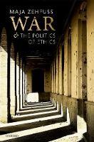 War and the Politics of Ethics (Hardback)
