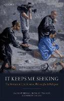 It Keeps Me Seeking: The Invitation from Science, Philosophy and Religion (Hardback)