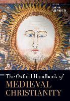 The Oxford Handbook of Medieval Christianity - Oxford Handbooks (Paperback)