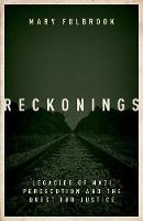 Reckonings: Legacies of Nazi Persecution and the Quest for Justice (Hardback)
