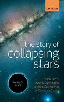 The Story of Collapsing Stars: Black Holes, Naked Singularities, and the Cosmic Play of Quantum Gravity (Paperback)
