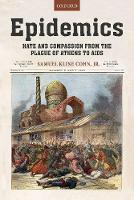 Epidemics: Hate and Compassion from the Plague of Athens to AIDS (Hardback)