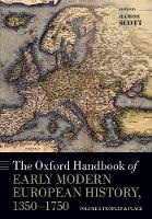 The Oxford Handbook of Early Modern European History, 1350-1750: Volume I: Peoples and Place - Oxford Handbooks (Paperback)