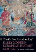 The Oxford Handbook of Early Modern European History, 1350-1750: Volume II: Cultures and Power - Oxford Handbooks (Paperback)