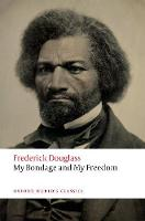 My Bondage and My Freedom - Oxford World's Classics (Paperback)