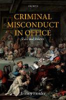 Criminal Misconduct in Office: Law and Politics - Oxford Monographs on Criminal Law and Justice (Hardback)