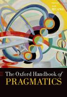The Oxford Handbook of Pragmatics - Oxford Handbooks (Paperback)