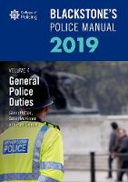Blackstone's Police Manuals Volume 4: General Police Duties 2019 - Blackstone's Police Manuals (Paperback)