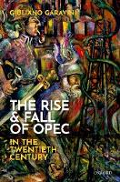 The Rise and Fall of OPEC in the Twentieth Century (Hardback)