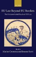 EU Law Beyond EU Borders: The Extraterritorial Reach of EU Law - Collected Courses of the Academy of European Law (Hardback)