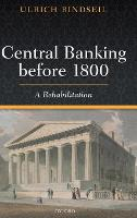Central Banking before 1800: A Rehabilitation (Hardback)