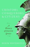 Creators, Conquerors, and Citizens: A History of Ancient Greece (Paperback)